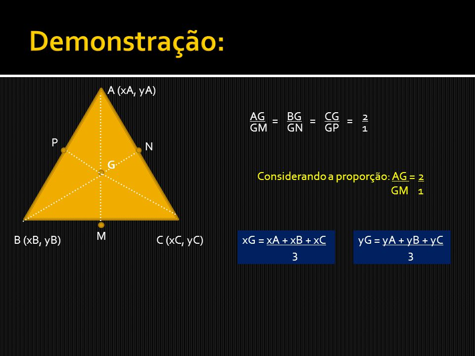 Demonstração: A (xA, yA) ........................... AG BG CG 2 = = =