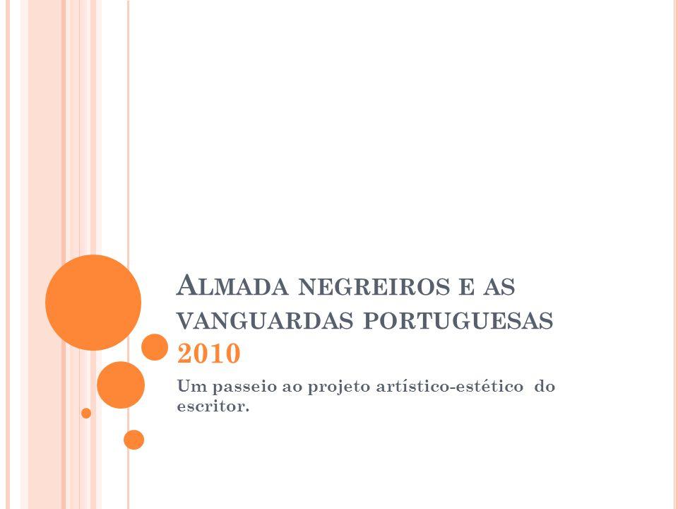 Almada negreiros e as vanguardas portuguesas 2010