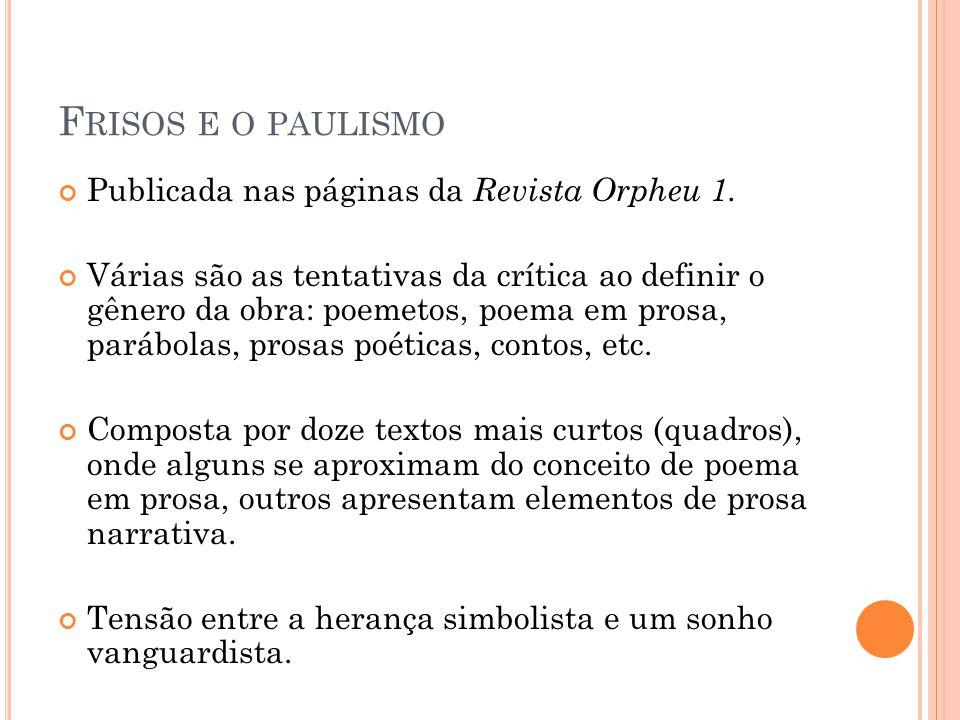 Frisos e o paulismo Publicada nas páginas da Revista Orpheu 1.