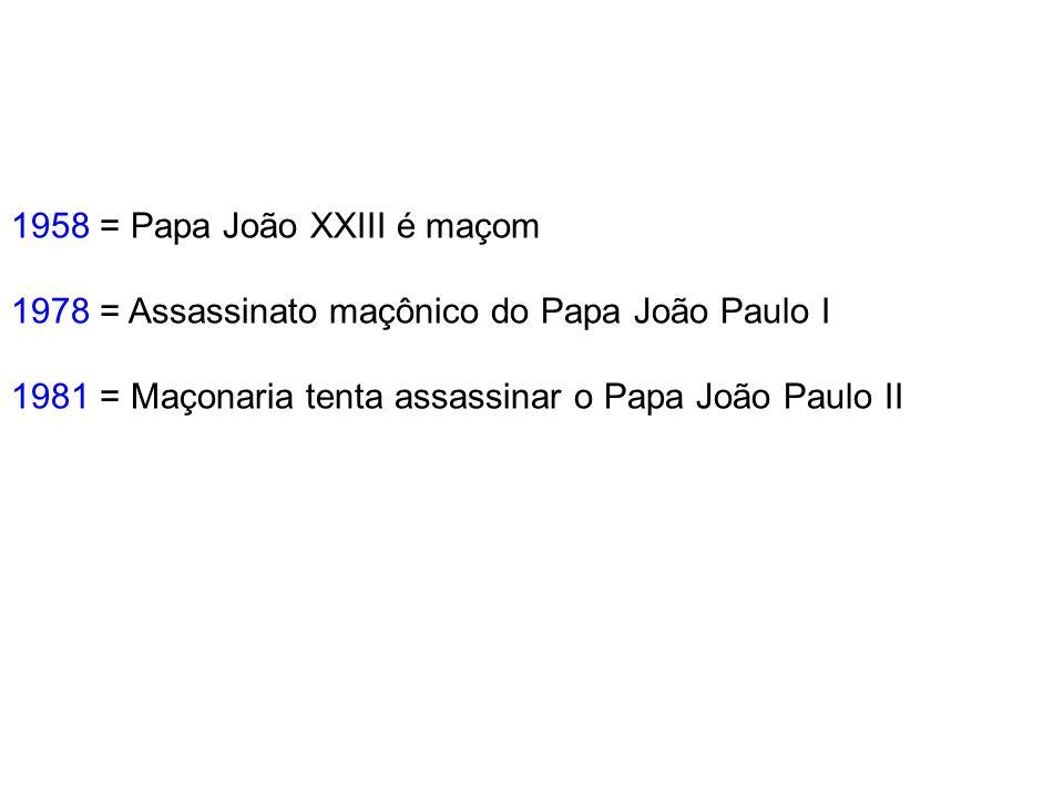 1958 = Papa João XXIII é maçom