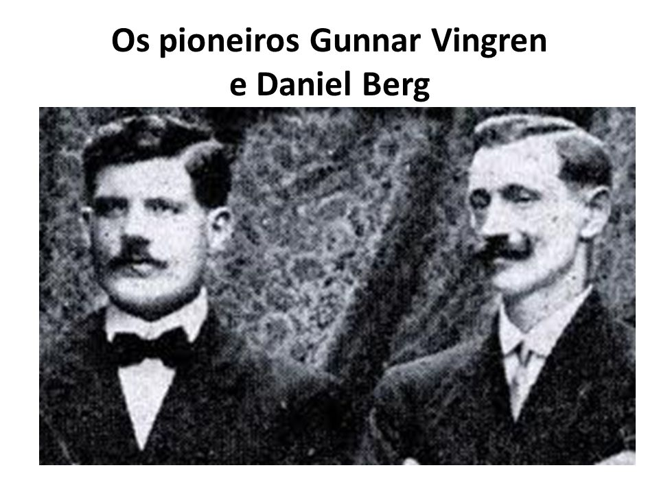 Os pioneiros Gunnar Vingren e Daniel Berg <P