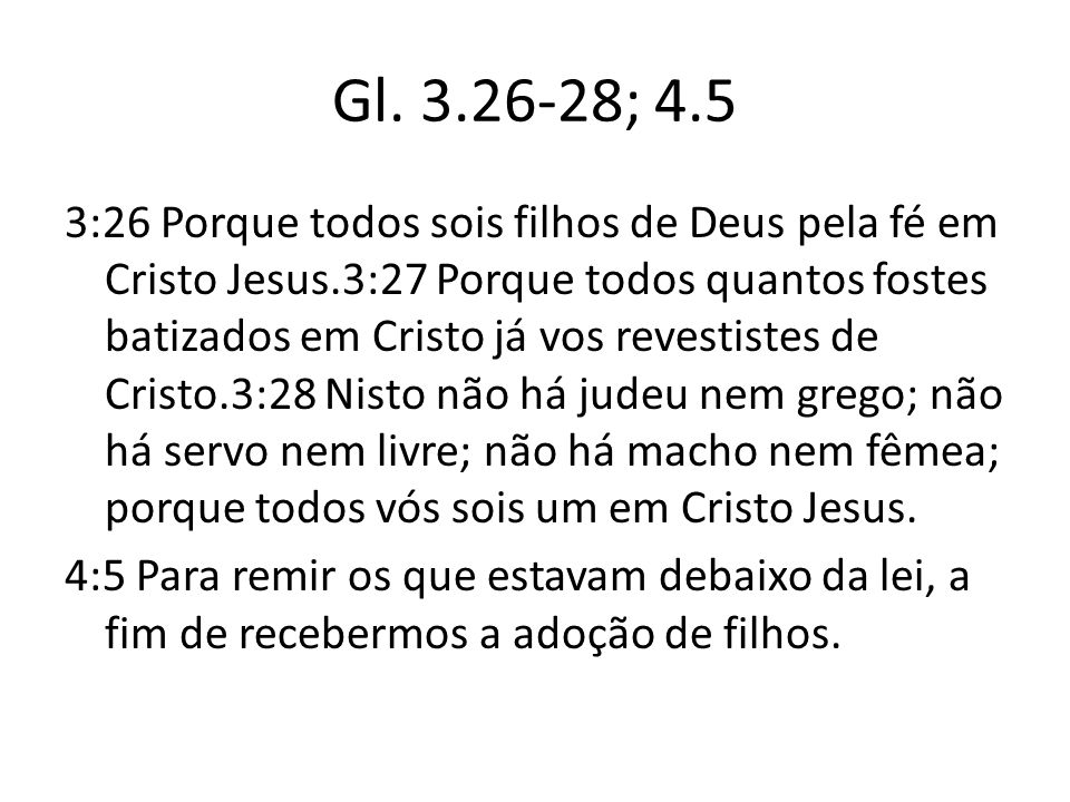 Gl. 3.26-28; 4.5