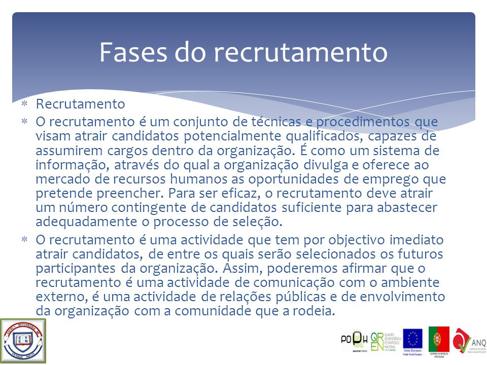 Fases do recrutamento Recrutamento