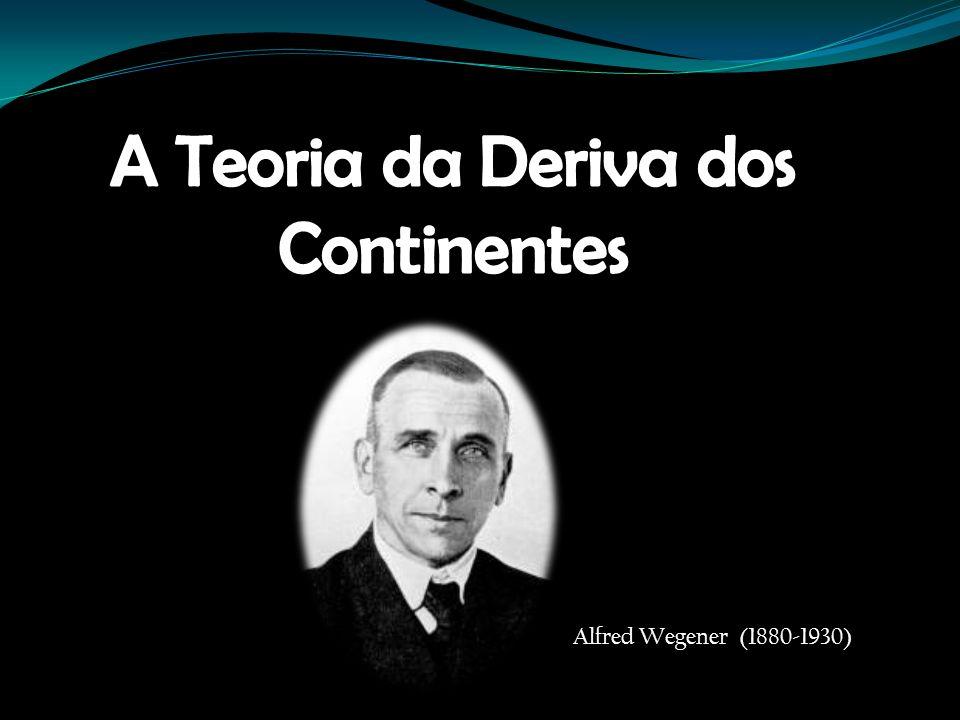 A Teoria da Deriva dos Continentes