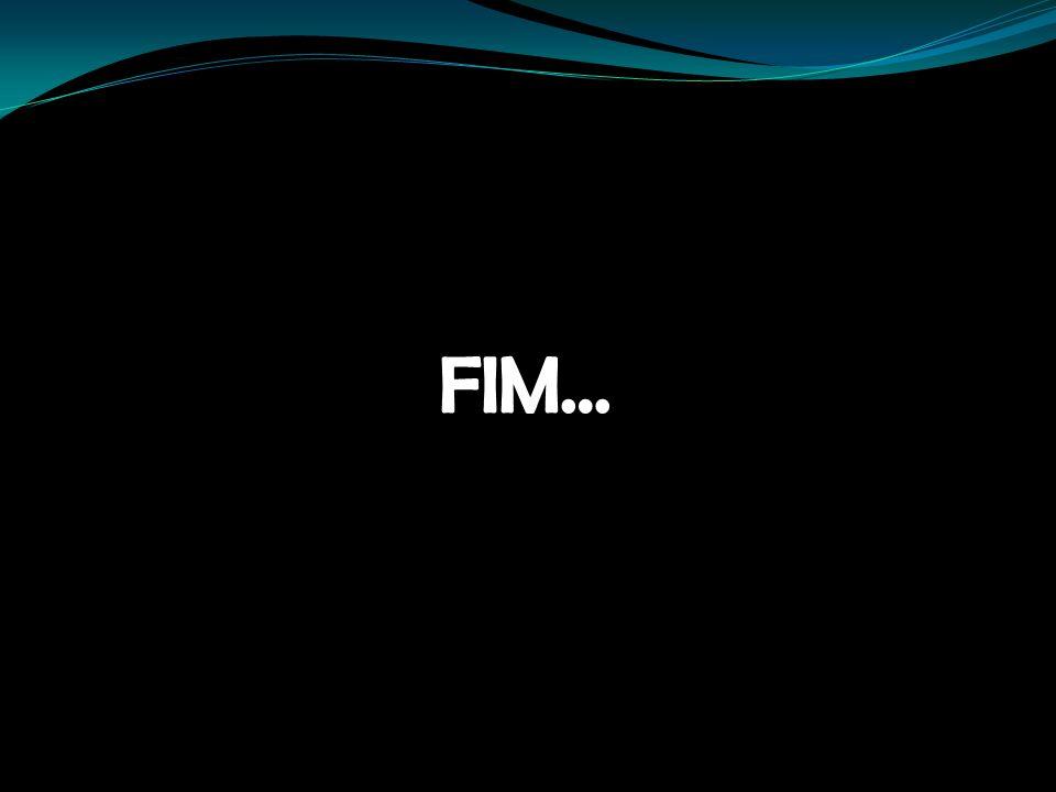 FIM… FIM…