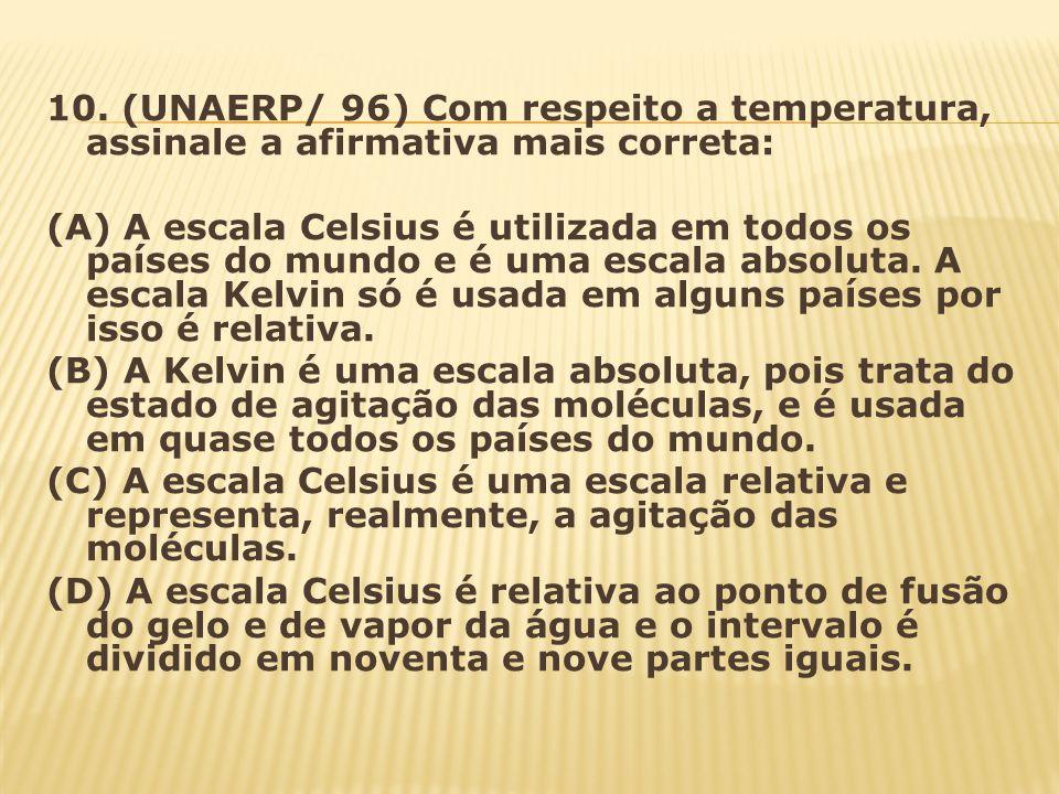 10. (UNAERP/ 96) Com respeito a temperatura, assinale a afirmativa mais correta: