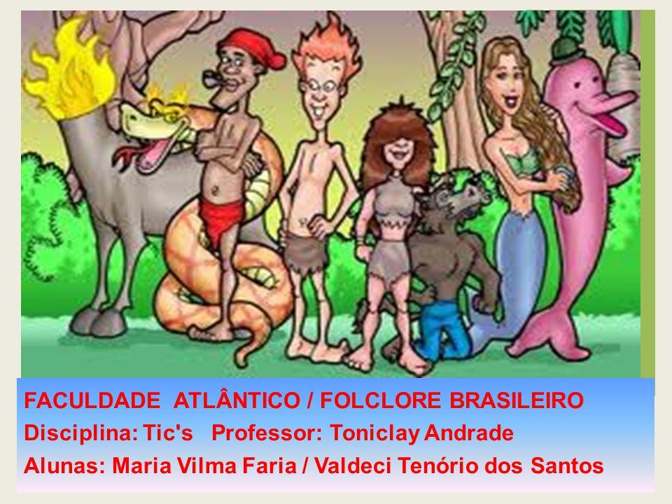 FACULDADE ATLÂNTICO / FOLCLORE BRASILEIRO