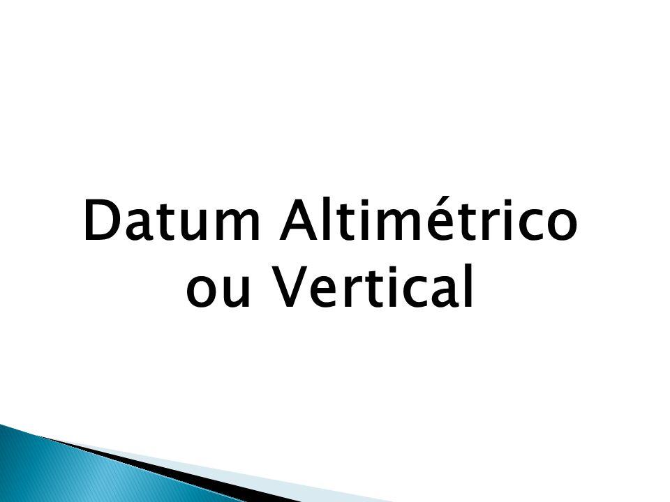 Datum Altimétrico ou Vertical