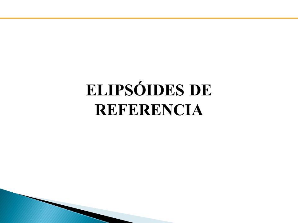 ELIPSÓIDES DE REFERENCIA