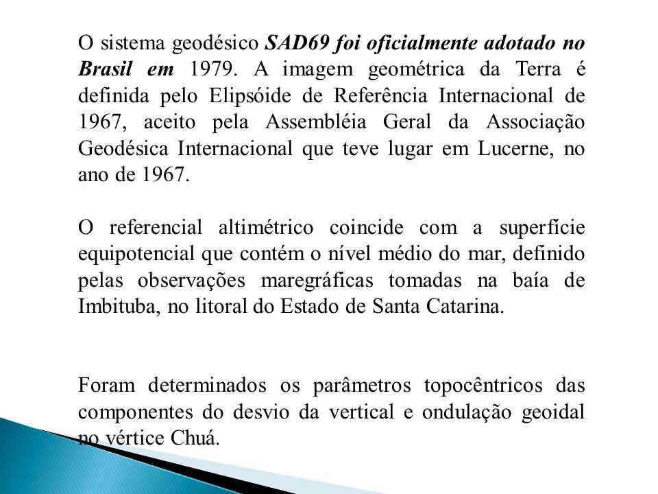 O sistema geodésico SAD69 foi oficialmente adotado no Brasil em 1979