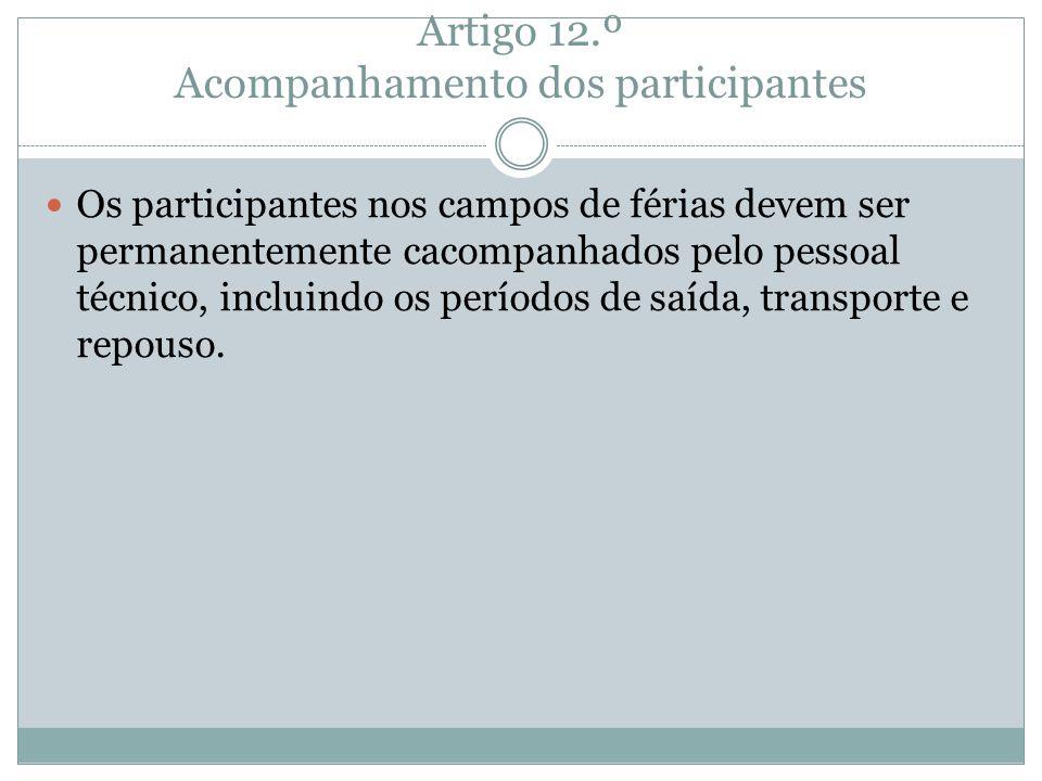 Artigo 12.º Acompanhamento dos participantes