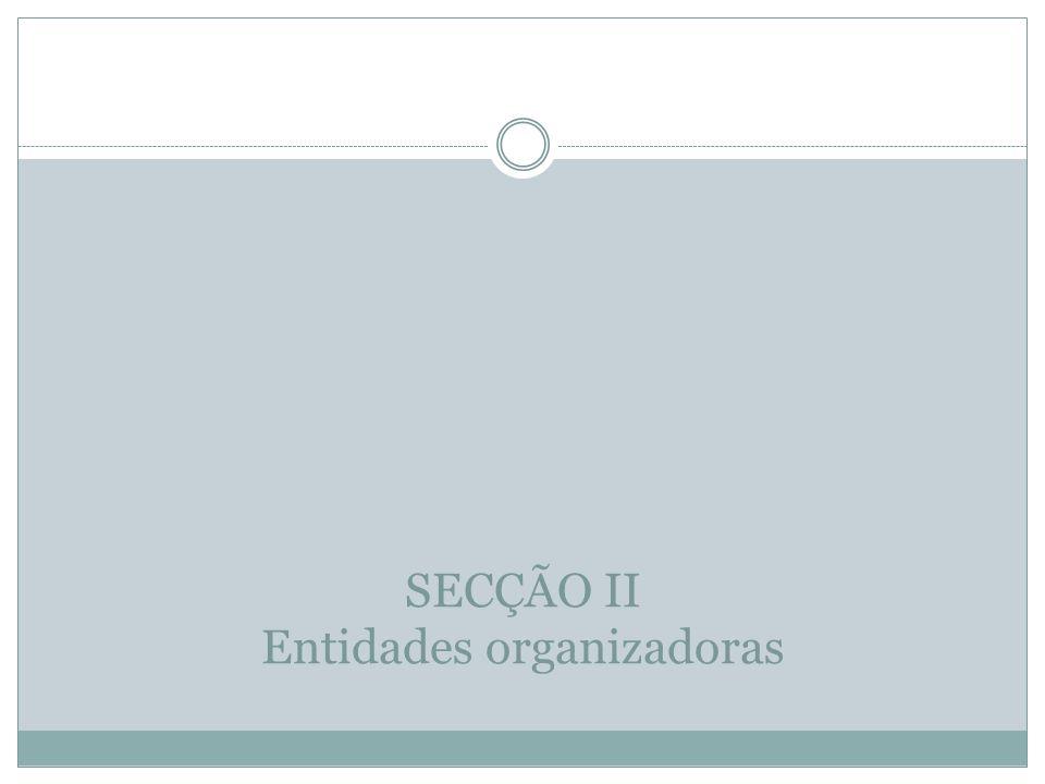 SECÇÃO II Entidades organizadoras