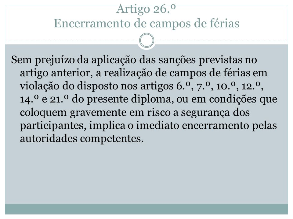 Artigo 26.º Encerramento de campos de férias