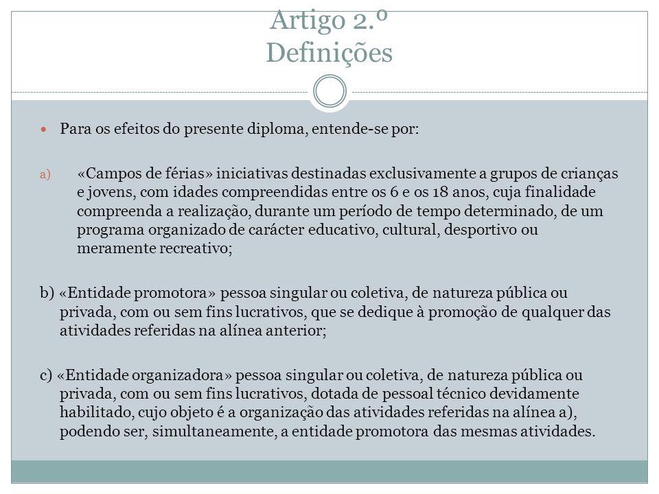 Artigo 2.º Definições Para os efeitos do presente diploma, entende-se por: