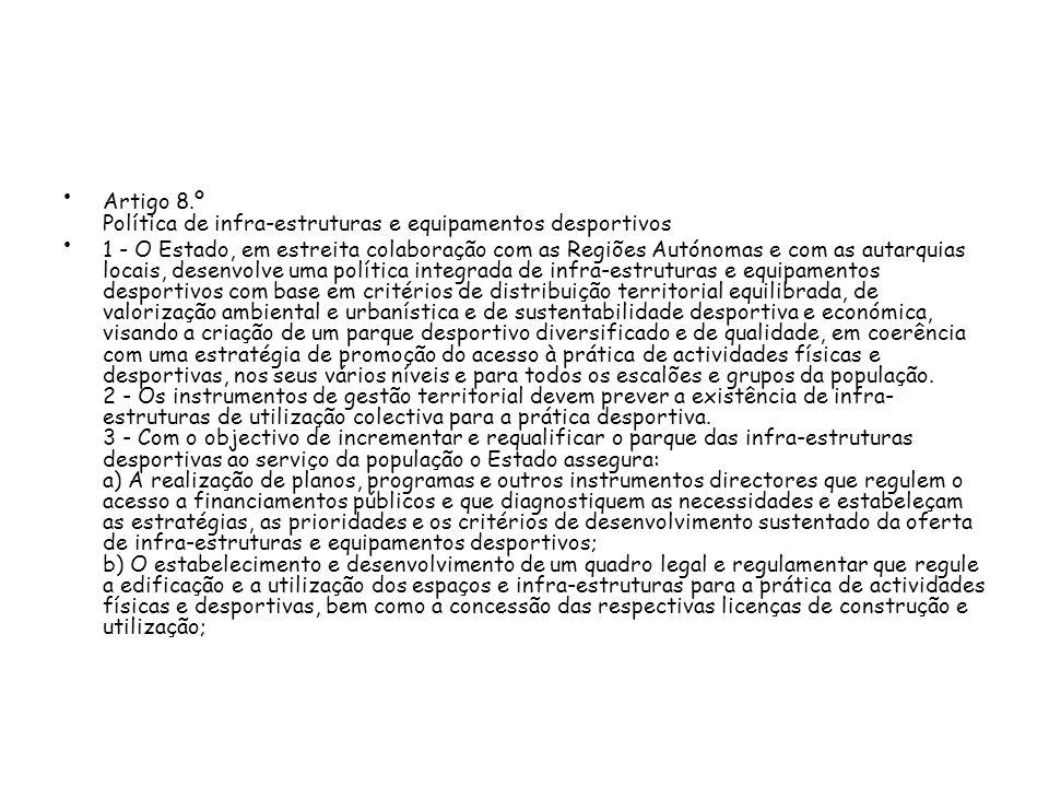 Artigo 8.º Política de infra-estruturas e equipamentos desportivos