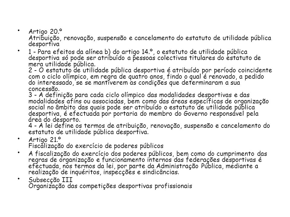 Artigo 20.º Atribuição, renovação, suspensão e cancelamento do estatuto de utilidade pública desportiva