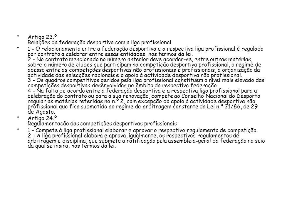 Artigo 23.º Relações da federação desportiva com a liga profissional