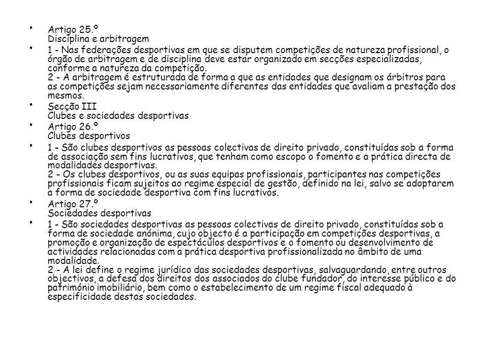 Artigo 25.º Disciplina e arbitragem