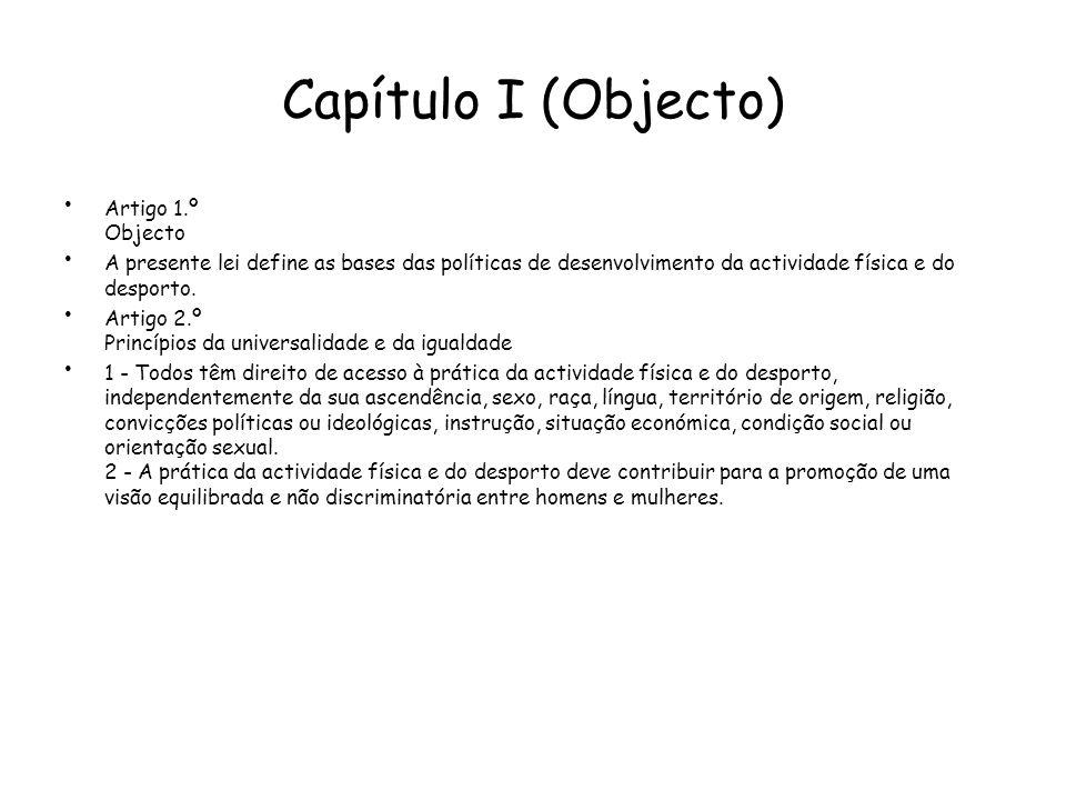 Capítulo I (Objecto) Artigo 1.º Objecto