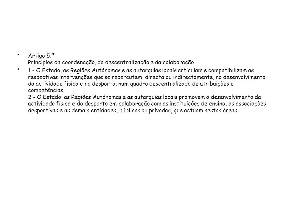 Artigo 5.º Princípios da coordenação, da descentralização e da colaboração
