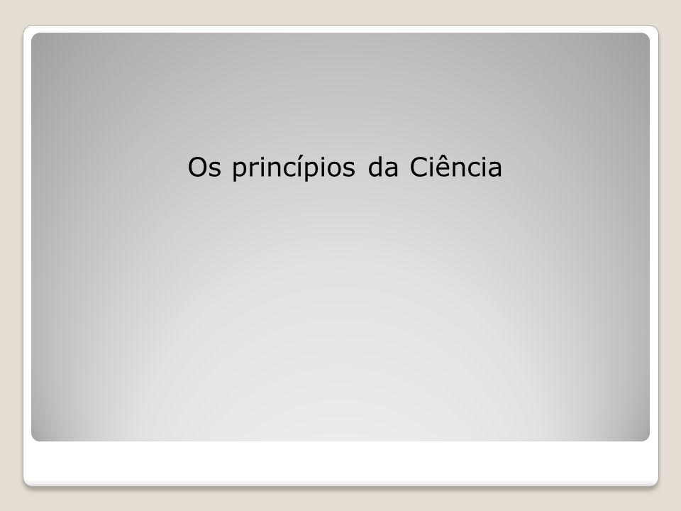 Os princípios da Ciência