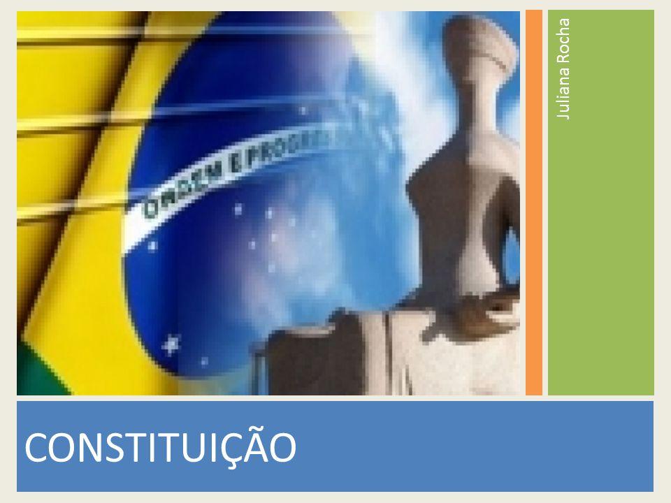 Juliana Rocha CONSTITUIÇÃO