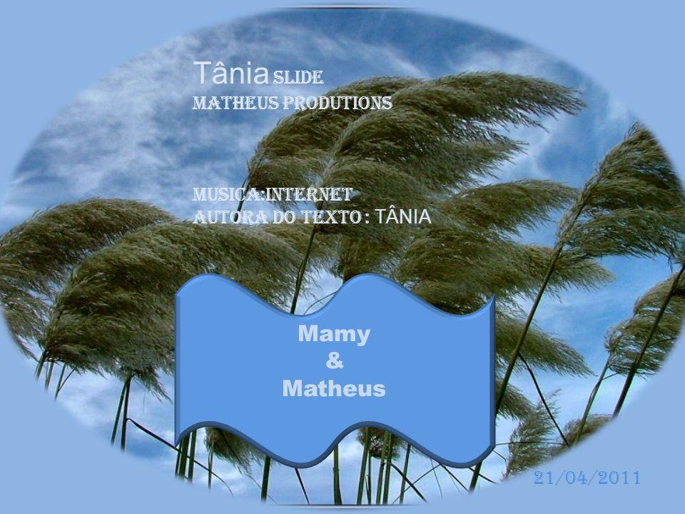Tânia Slide Mamy & Matheus Matheus Produtions Musica:Internet
