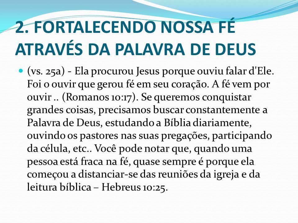 2. FORTALECENDO NOSSA FÉ ATRAVÉS DA PALAVRA DE DEUS