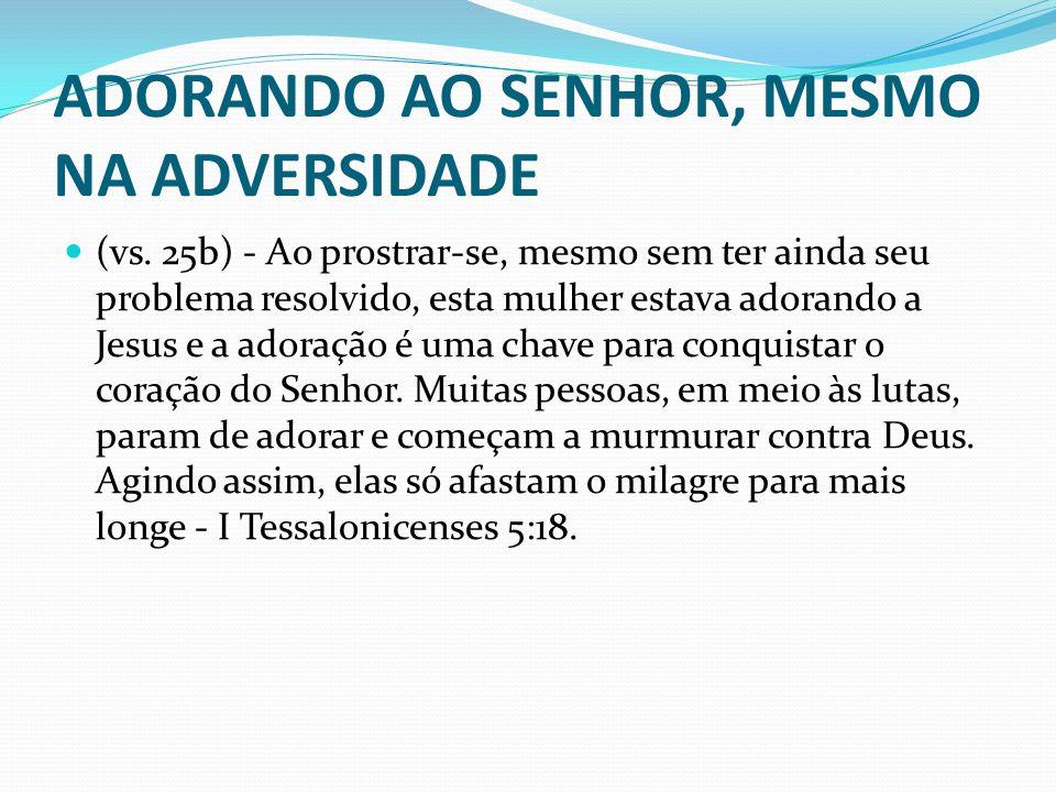 ADORANDO AO SENHOR, MESMO NA ADVERSIDADE
