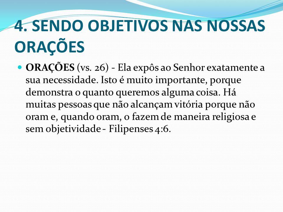 4. SENDO OBJETIVOS NAS NOSSAS ORAÇÕES