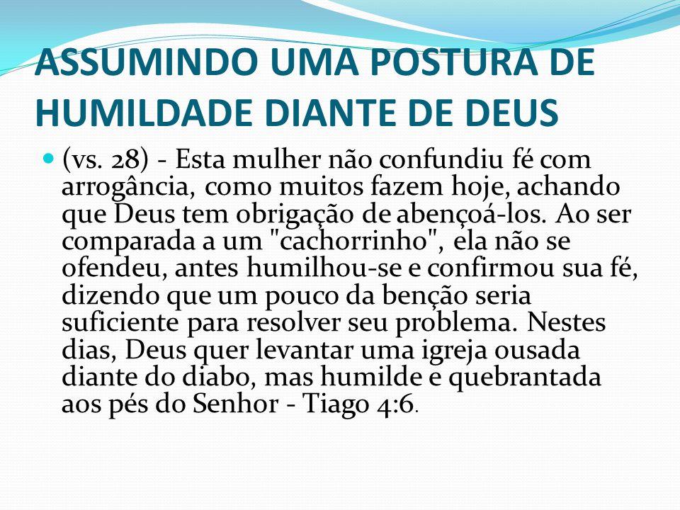 ASSUMINDO UMA POSTURA DE HUMILDADE DIANTE DE DEUS