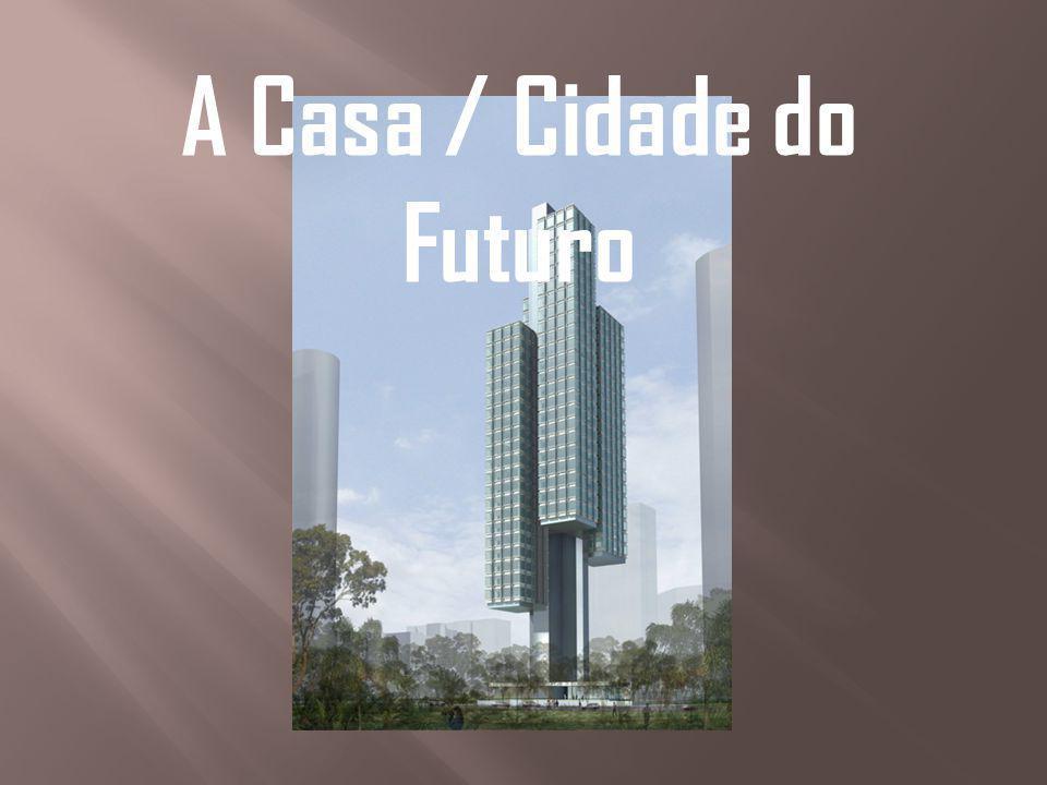 A Casa / Cidade do Futuro