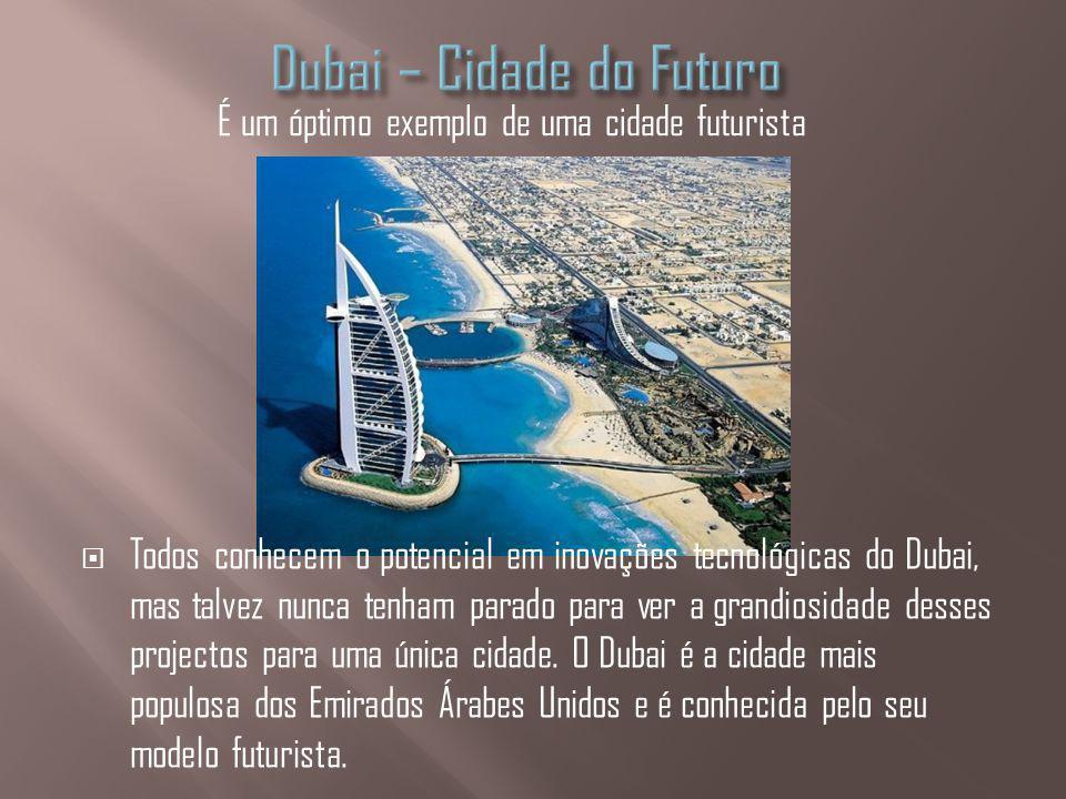 Dubai – Cidade do Futuro