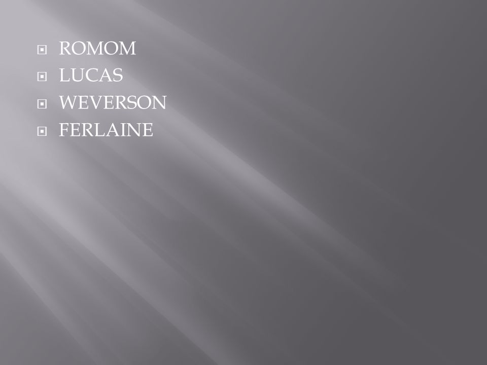 ROMOM LUCAS WEVERSON FERLAINE