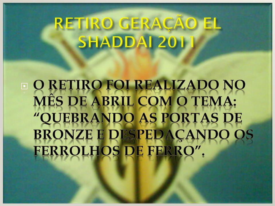 RETIRO GERAÇÃO EL SHADDAI 2011