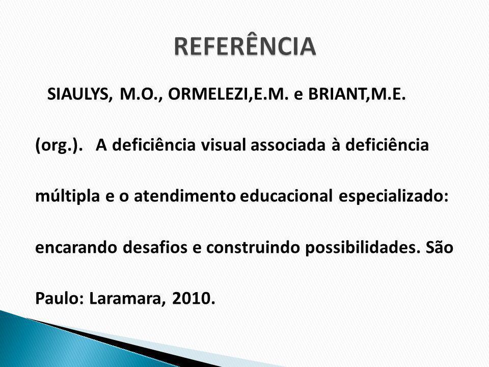 REFERÊNCIA (org.). A deficiência visual associada à deficiência