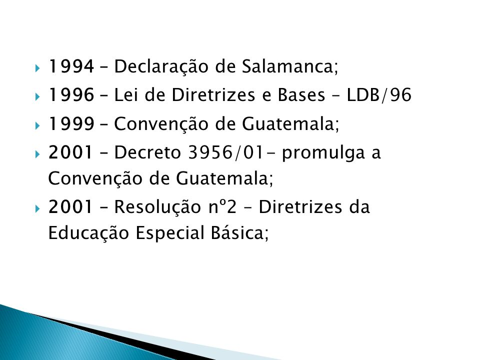 1994 – Declaração de Salamanca;