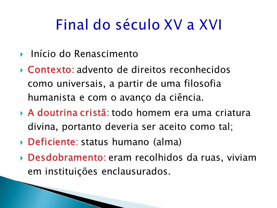 Final do século XV a XVI Início do Renascimento