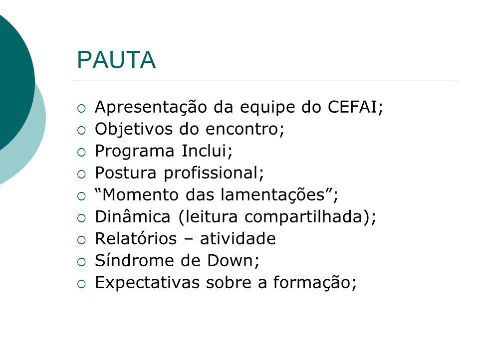 PAUTA Apresentação da equipe do CEFAI; Objetivos do encontro;