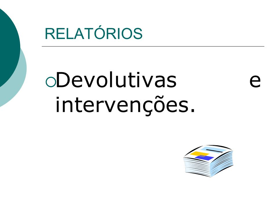 Devolutivas e intervenções.