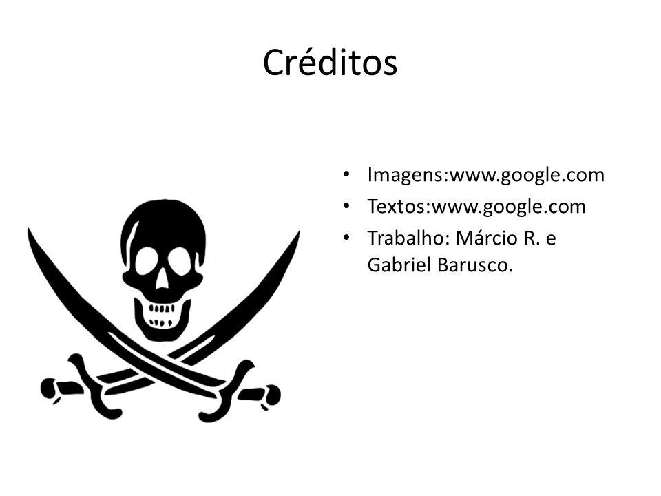 Créditos Imagens:www.google.com Textos:www.google.com