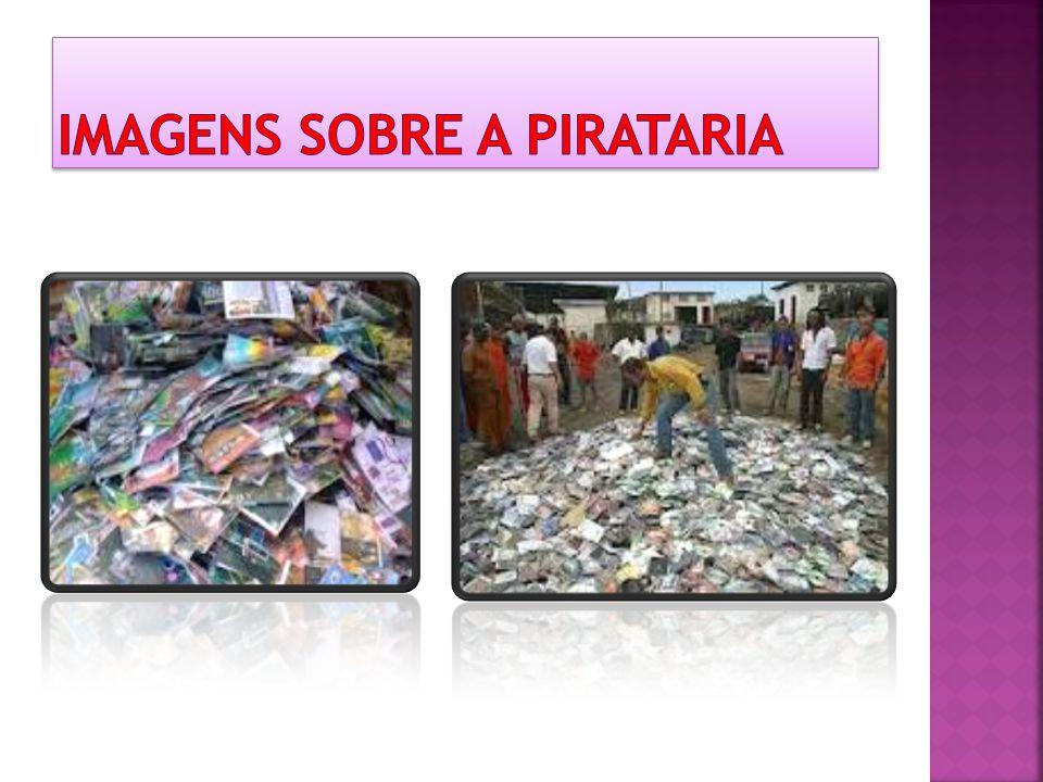 Imagens sobre a pirataria