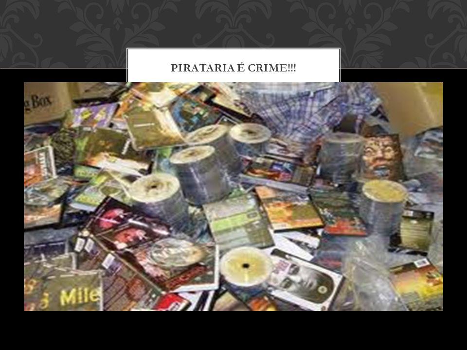 Pirataria é crime!!!