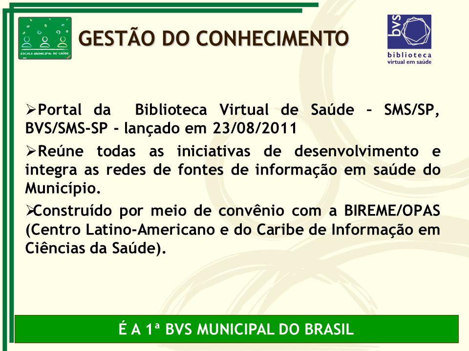É A 1ª BVS MUNICIPAL DO BRASIL