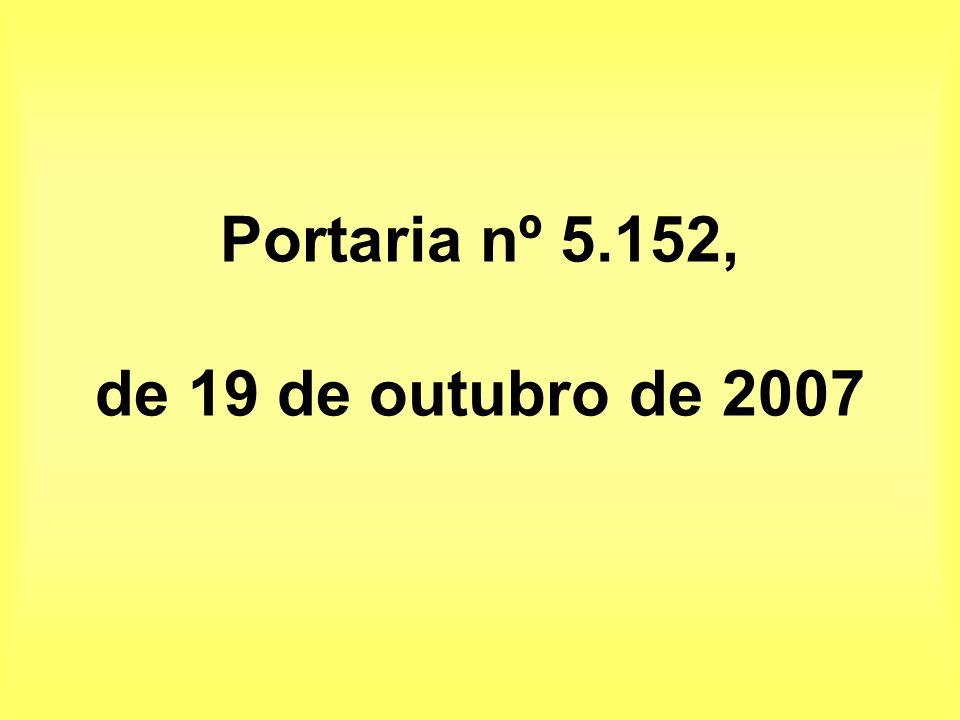 Portaria nº 5.152, de 19 de outubro de 2007