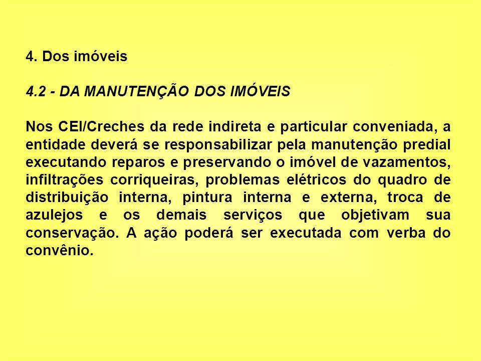 4. Dos imóveis 4.2 - DA MANUTENÇÃO DOS IMÓVEIS.