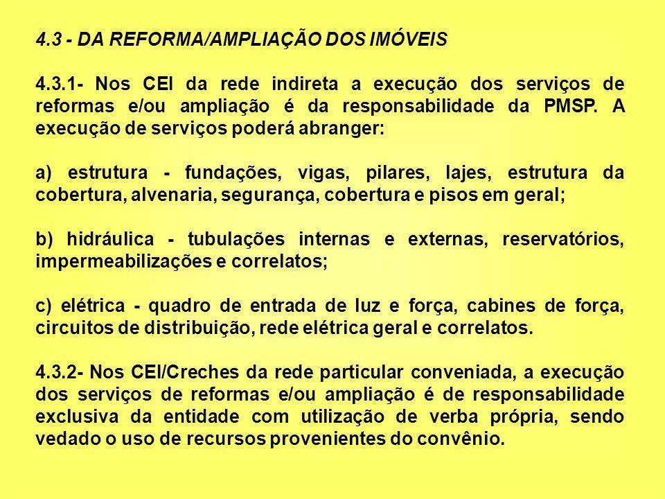 4.3 - DA REFORMA/AMPLIAÇÃO DOS IMÓVEIS