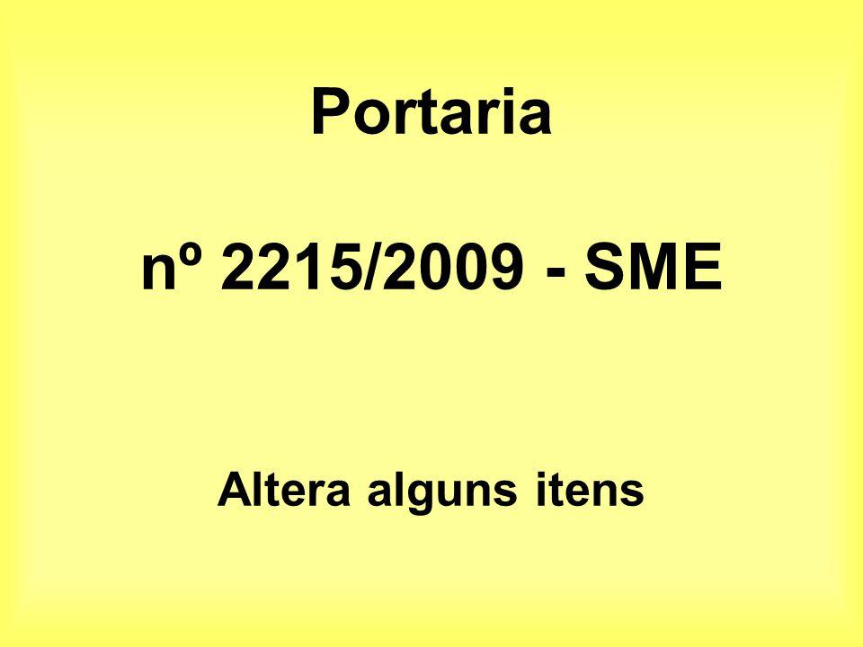 Portaria nº 2215/2009 - SME Altera alguns itens