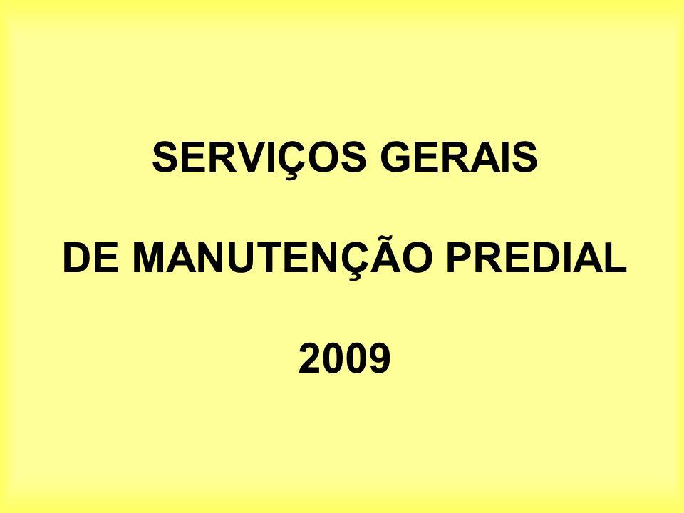 SERVIÇOS GERAIS DE MANUTENÇÃO PREDIAL 2009
