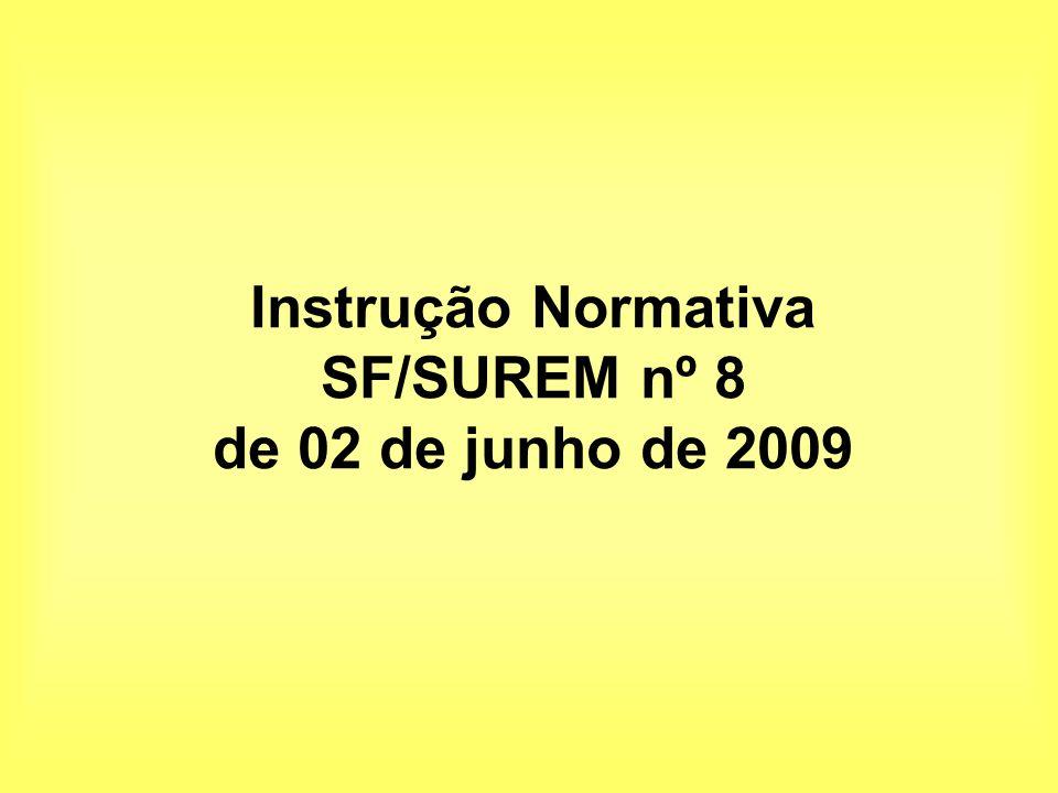 Instrução Normativa SF/SUREM nº 8 de 02 de junho de 2009